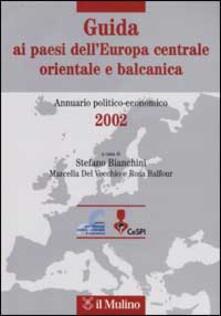 Criticalwinenotav.it Guida ai paesi dell'Europa centrale, orientale e balcanica. Annuario politico-economico 2002 Image