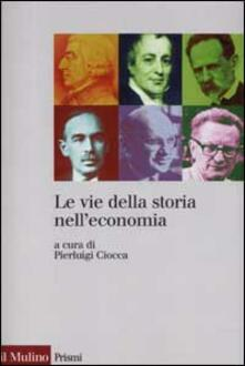 Le vie della storia nell'economia