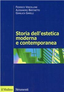 Libro Storia dell'estetica moderna e contemporanea Federico Vercellone , Alessandro Bertinetto , Gianluca Garelli