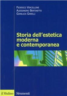 Storia dell'estetica moderna e contemporanea - Federico Vercellone,Alessandro Bertinetto,Gianluca Garelli - copertina
