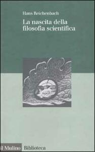 La nascita della filosofia scientifica - Hans Reichenbach - copertina