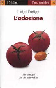 Foto Cover di L' adozione, Libro di Luigi Fadiga, edito da Il Mulino