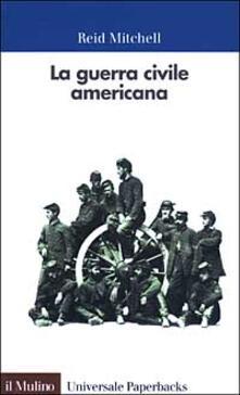 La guerra civile americana - Reid Mitchell - copertina