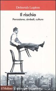 Il rischio. Percezione, simboli, culture