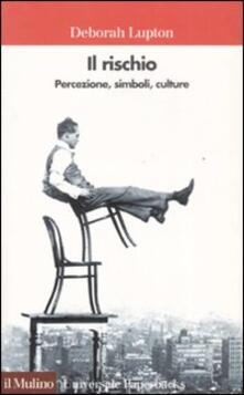Il rischio. Percezione, simboli, culture.pdf