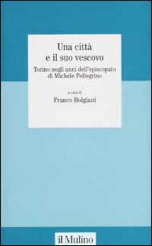 Vitalitart.it Una città e il suo vescovo. Torino negli anni dell'episcopato di Michele Pellegrino Image