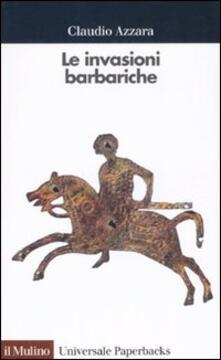 Le invasioni barbariche - Claudio Azzara - copertina