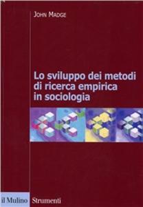 Libro Lo sviluppo dei metodi di ricerca empirica in sociologia John Madge
