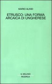 Etrusco: una forma arcaica di ungherese