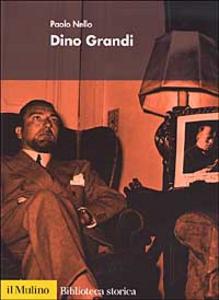 Libro Dino Grandi Paolo Nello