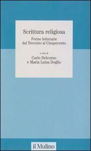 Libro Scrittura religiosa. Forme letterarie dal Trecento al Cinquecento
