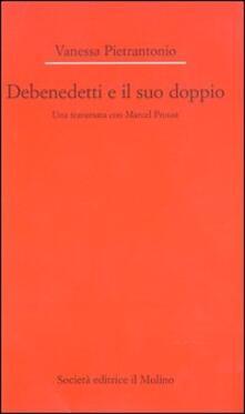 Lpgcsostenible.es Debenedetti e il suo doppio. Una traversata con Marcel Proust Image
