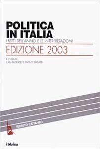 Libro Politica in Italia. I fatti dell'anno e le interpretazioni (2003)