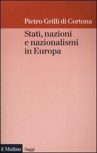 Libro Stati, nazioni e nazionalismi in Europa Pietro Grilli di Cortona