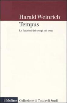 Tempus. Le funzioni dei tempi nel testo - Harald Weinrich - copertina