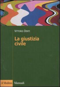 Libro La giustizia civile Vittorio Denti