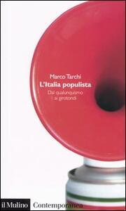 L' Italia populista. Dal qualunquismo ai girotondi