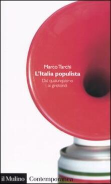 L' Italia populista. Dal qualunquismo ai girotondi - Marco Tarchi - copertina