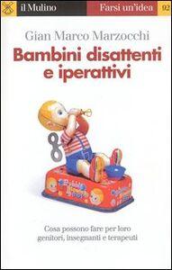 Libro Bambini disattenti e iperattivi G. Marco Marzocchi