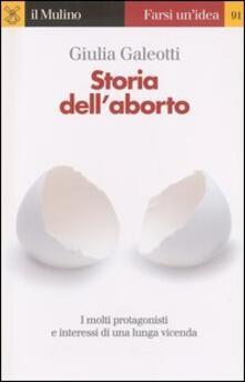 Storia dell'aborto - Giulia Galeotti - copertina