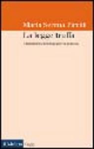 Libro La legge truffa. Il fallimento dell'ingegneria politica M. Serena Piretti