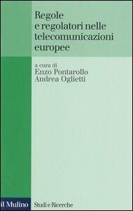 Foto Cover di Regole e regolatori nelle telecomunicazioni europee, Libro di  edito da Il Mulino