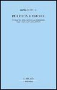 Libro Politica e amore. Storia dell'educazione ai sentimenti nell'Italia contemporanea Anna Tonelli