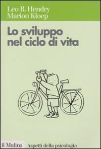 Libro Lo sviluppo nel ciclo di vita Leo Hendry , Marion Kloep