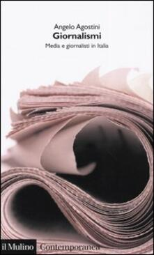 Giornalismi. Media e giornalisti in Italia - Angelo Agostini - copertina