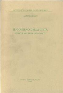 Libro Il governo della città. Pericle nel pensiero antico Antonio Banfi