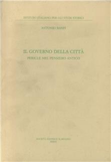 Il governo della città. Pericle nel pensiero antico - Antonio Banfi - copertina