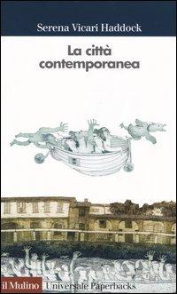 La La città contemporanea - Vicari Haddock Serena - wuz.it