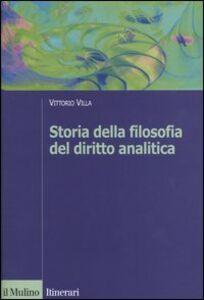 Foto Cover di Storia della filosofia del diritto analitica, Libro di Vittorio Villa, edito da Il Mulino