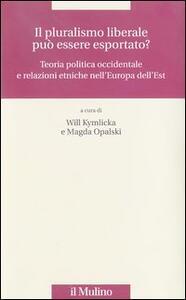 Il pluralismo liberale può essere esportato? Teoria politica occidentale e relazioni etniche nell'Europa dell'Est