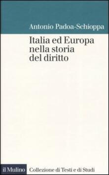 Italia ed Europa nella storia del diritto - Antonio Padoa Schioppa - copertina