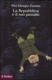 La Repubblica e il suo passato - Piergiorgio Zunino - copertina