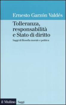 Tolleranza, responsabilità e Stato di diritto. Saggi di filosofia morale e politica.pdf