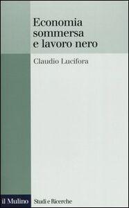 Libro Economia sommersa e lavoro nero Claudio Lucifora