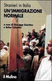 Stranieri in Italia. Un'immigrazione normale