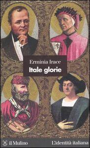 Libro Itale glorie Erminia Irace