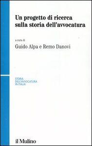 Foto Cover di Un progetto di ricerca sulla storia dell'avvocatura, Libro di  edito da Il Mulino