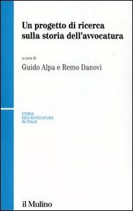 Libro Un progetto di ricerca sulla storia dell'avvocatura