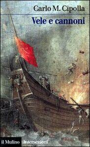 Libro Vele e cannoni Carlo M. Cipolla