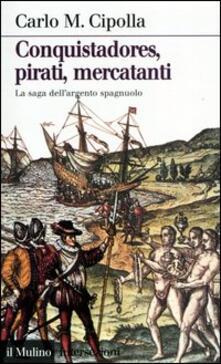 Camfeed.it Conquistadores, pirati, mercatanti. La saga dell'argento spagnuolo Image