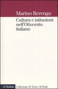Libro Cultura e istituzioni nell'Ottocento italiano Marino Berengo
