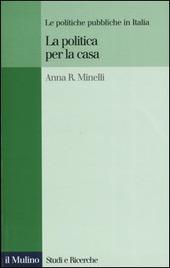 La politica per la casa. Le politiche pubbliche in Italia