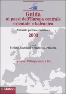 Grandtoureventi.it Guida ai paesi dell'Europa centrale, orientale e balcanica. Annuario politico-economico 2003 Image