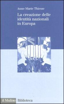 La creazione delle identità nazionali in Europa - Anne-Marie Thiesse - copertina