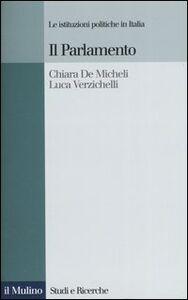 Libro Il parlamento Chiara De Micheli , Luca Verzichelli