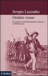Ombre rosse. Il romanzo della Rivoluzione francese nell'Ottocento